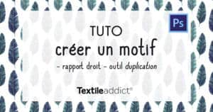 creer un motif rapport droit outil duplication photoshop _TextileAddict