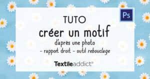 creer un motif rapport droit photo outil rebouclage photoshop _TextileAddict