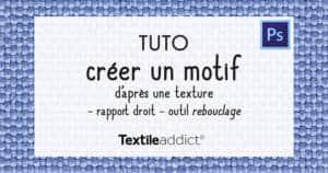 creer un motif rapport droit texture outil rebouclage photoshop _TextileAddict