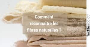 reconnaitre fibres naturelles textileaddict